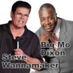 Steve Wannmaker &amp; Big Mo Dixon