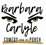 Barbara Carlyle Comedy From the Porch