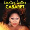 Leading Ladies CABARET celebrates 10 years of phenomenal performances at the Comedy House