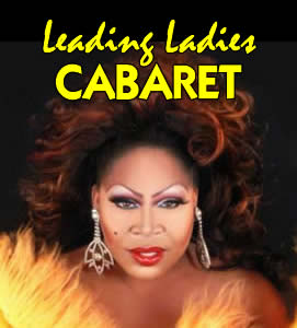 Leading Ladies CABARET celebrates 10 years of phenomenal performances at the Comedy House