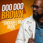 Doo Doo Brown Though I Be Rude